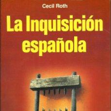Libros de segunda mano: LA INQUISICIÓN ESPAÑOLA --- CECIL ROTH. Lote 178794806