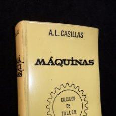 Libros de segunda mano: MAQUINAS. CÁLCULOS DE TALLER. A.L.CASILLAS. ED. 33. EDICIÓN HISPANO AMERICANA, 1984. INCOMPLETO. Lote 178798761