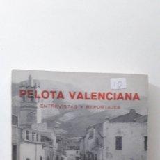 Livros em segunda mão: PELOTA VALENCIANA: ENTREVISTA Y REPORTAJES. - MIGUEL ÁNGEL LÓPEZ-EGEA. Lote 178805427