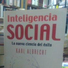 Libros de segunda mano: INTELIGENCIA SOCIAL, KARL ALBRECHT, ED. VERGARA. Lote 178808927