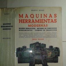 Libros de segunda mano: MÁQUINAS HERRAMIENTAS MODERNAS MANDOS HIDRÁULICOS MÉTODOS DE FABRICACIÓN 1967 MARIO ROSSI 6ª ED.. Lote 178811201