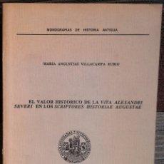 Libros de segunda mano: EL VALOR HISTÓRICO DE LA VITA ALEXANDRE SEVERI EN LOS SCRIPTORES HISTORIAE AUGUSTAE - ZARAGOZA 1988. Lote 178817007