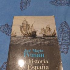 Libros de segunda mano: JOSÉ MARÍA PEMÁN LA HISTORIA DE ESPAÑA CONTADA CON SENCILLEZ. Lote 178826951