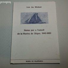 Libros de segunda mano: PUBL.MUSEO DE VILAFRANCA-NOTES PER L´ESTUDI MARINA SITGES 1840-1880 -LLUIS JOU MIRABENT- 1977. Lote 178838961