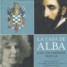 Libros de segunda mano: JOSE LUIS SAMPEDRO ESCOLAR. LA CASA DE ALBA. MIL AÑOS DE HISTORIA Y DE LEYENDAS. MADRID, 2007. Lote 178820888