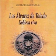 Libros de segunda mano: VARIOS. (Mª PILAR GARCÍA PINACHO, ED.). LOS ALVAREZ DE TOLEDO. NOBLEZA VIVA. SEGOVIA, 1998. Lote 178822051