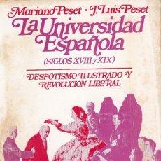 Libros de segunda mano: MARIANO Y JOSÉ LUIS PESET. LA UNIVERSIDAD ESPAÑOLA. (SIGLOS XVIII Y XIX). MADRID, 1974. Lote 178824483