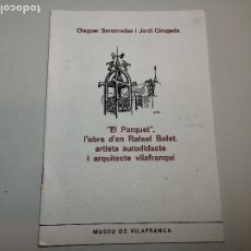 Libros de segunda mano: PUBL.MUSEO DE VILAFRANCA-EL PARQUET OBRA RAFAEL BOLET ARTISTA VILAFRANQUÍ-OLEGUER SARSANEDAS 1975. Lote 178839125