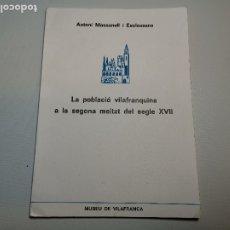 Libros de segunda mano: PUBL.MUSEO DE VILAFRANCA-LA POBLACIO VILAFRANQUINA DEL SEGLE XVII- ANTONI MASSANELL ESCLASSANS-1976. Lote 178839257