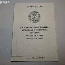 Libros de segunda mano: PUBL.MUSEO DE VILAFRANCA-LA VENALITAT DELS CARRECS MUNICIPALS CATALUNYA 1739-1741-TORRAS RIBE 1977. Lote 178839528