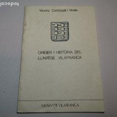 Libros de segunda mano: PUBL.MUSEO DE VILAFRANCA-ORIGEN I HISTORIA DEL LLINATGE VILAFRANCA-CARBONELL I VIRELLA-1979. Lote 178839621