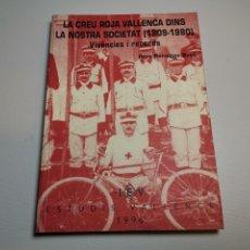 Libros de segunda mano: LA CREU ROJA VALLENCA DINS LA NOSTRA SOCIETAT (1909-1980) VIVÈNCIES Y RECORDS - AUTOR: PERE BENAIGE. Lote 178843928