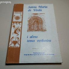 Libros de segunda mano: SANTA MARIA DE VERDU I ALTRES TEMES VERDUNINS ED. GRUP DE RECERQUES DE LES TERRES DE PONENT. 1991. Lote 178844271