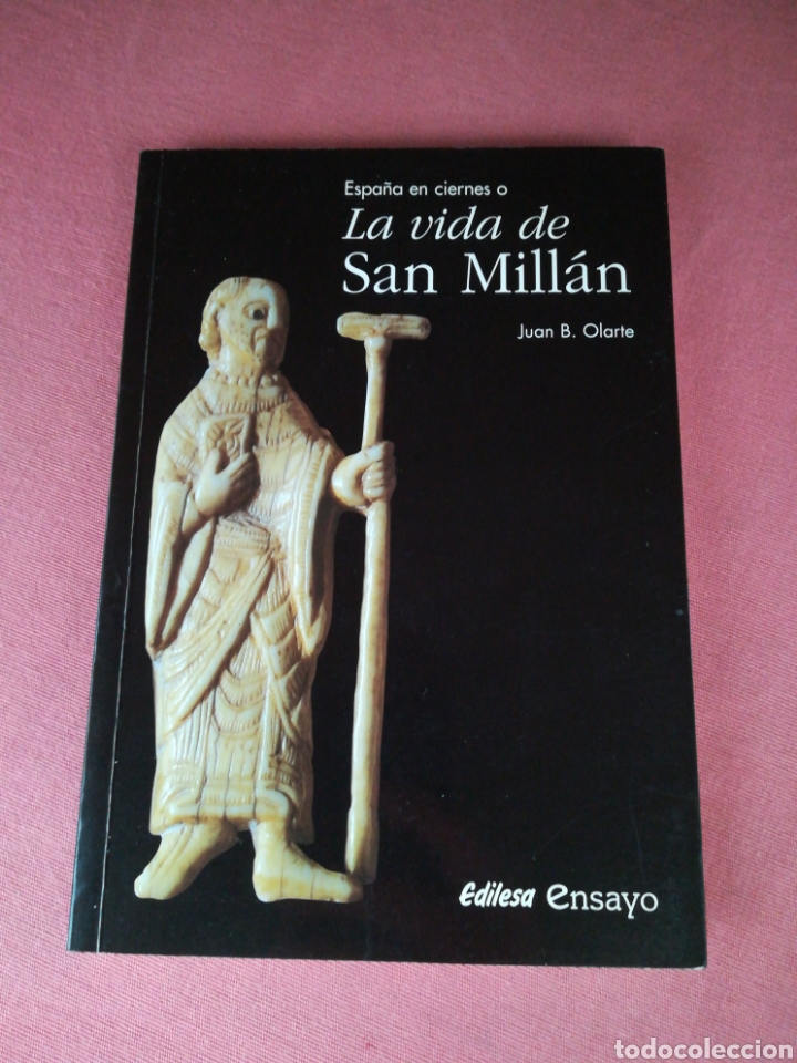 ESPAÑA EN CIERNES O LA VIDA DE SAN MILLÁN - JUAN B. OLARTE - EDILESA ENSAYO (Libros de Segunda Mano - Historia - Otros)