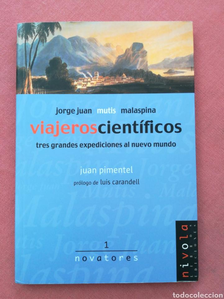 VIAJEROS CIENTÍFICOS - TRES GRANDES EXPEDICIONES AL NUEVO MUNDO - JUAN PIMENTEL (Libros de Segunda Mano - Historia - Otros)