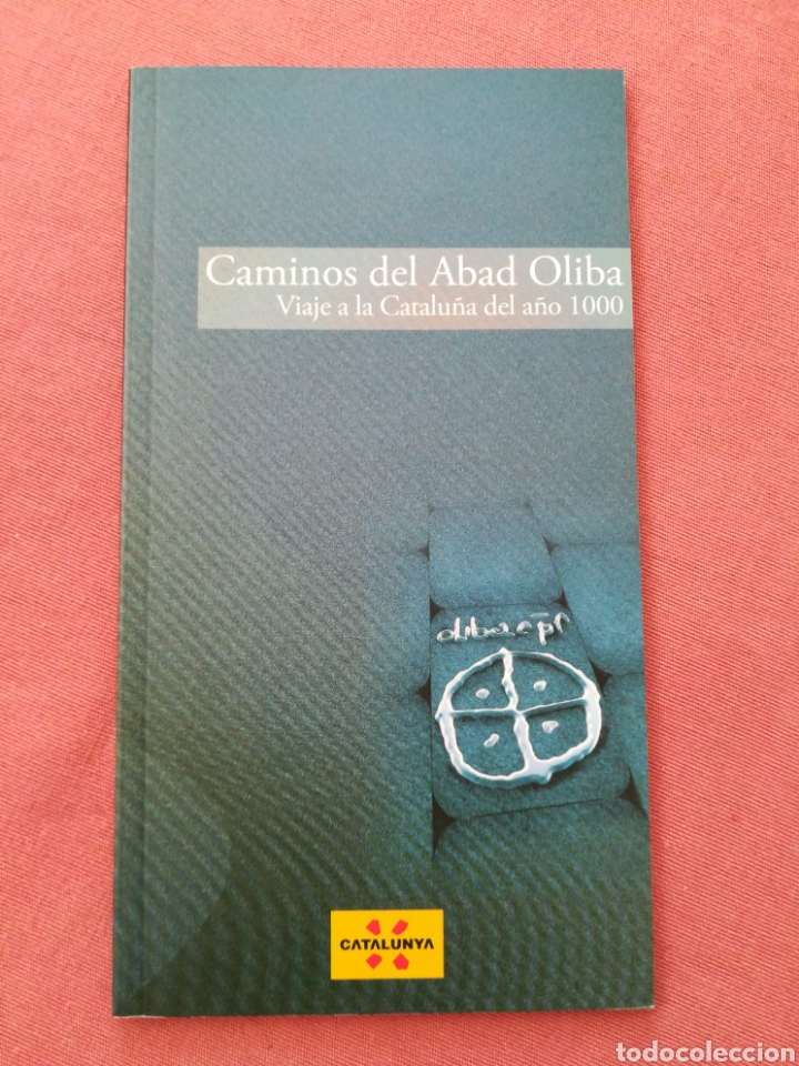 CAMINOS DEL ABAD OLIBA - VIAJE A LA CATALUÑA DEL AÑO 1000 (Libros de Segunda Mano - Historia - Otros)