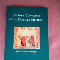 Libros de segunda mano: JUDÍOS Y CONVERSOS EN LA CASTILLA MEDIEVAL - JULIO VALDEÓN BARUQUE - AMBITO. Lote 178831253