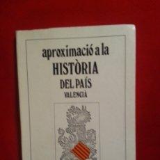 Libros de segunda mano: APROXIMACIO A LA HISTORIA DEL PAIS VALENCIA - JOAN REGLA. Lote 178850570
