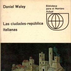 Libros de segunda mano: LAS CIUDADES-REPÚBLICA ITALIANAS / DANIEL WALEY. Lote 178851807