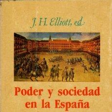 Libros de segunda mano: PODER Y SOCIEDAD EN LA ESPAÑA DE LOS AUSTRIAS / JOHN H. ELLIOTT Y OTROS. Lote 178852015