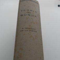 Libros de segunda mano: TEORIA DEL BUQUE A. BONILLA DE LA CORTE SAN FERNANDO 1969. Lote 178855326