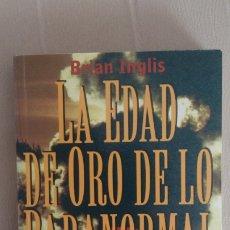 Libros de segunda mano: LA EDAD DE ORO DE LO PARANORMAL BRIAN INGLIS. Lote 178857852