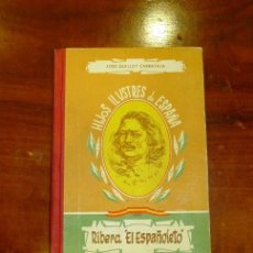 Libros de segunda mano: GUILLOT CARRATALA, JOSÉ. RIBERA, 'EL ESPAÑOLETO' (HIJOS ILUSTRES DE ESPAÑA ; 26). Lote 178863693