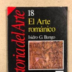Libros de segunda mano: EL ARTE ROMÁNICO. ISIDRO G. BANGO. HISTORIA DEL ARTE N° 18. HISTORIA 16 1989. ILUSTRADO. 162 PÁGINAS. Lote 178882138