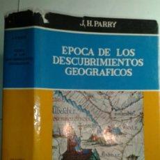Libros de segunda mano: ÉPOCA DE LOS DESCUBRIMIENTOS GEOGRÁFICOS 1450-1620 1964 J. H. PARRY 1ª EDICIÓN GUADARRAMA. Lote 178889158