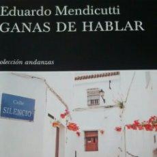 Libros de segunda mano: GANAS DE HABLAR DE EDUARDO MENDICUTTI (TUSQUETS). Lote 178890887