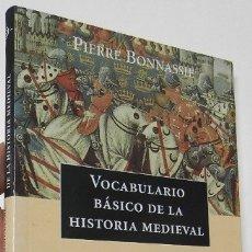 Libros de segunda mano: VOCABULARIO BÁSICO DE LA HISTORIA MEDIEVAL - PIERRE BONNASSIE. Lote 178891035