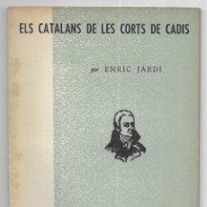 Libros de segunda mano: CATALANS DE LES CORTS DE CADIS, ELS. EPISODIS DE LA HISTÒRIA Nº 39 JARDI, ENRIC. Lote 178893708
