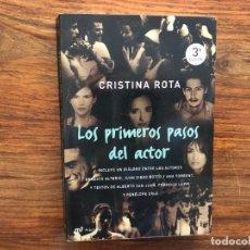 Libros de segunda mano: LOS PRIMEROS PASOS DEL ACTOR. CRISTINA ROTA. MR. EDICIONES. Lote 178895626