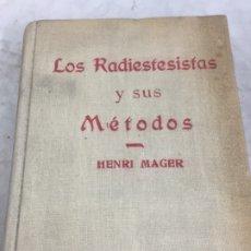 Libros de segunda mano: LOS RADIESTESISTAS Y SUS MÉTODOS LA VARILLA Y EL PÉNDULO. HENRI MAGER 1944. Lote 178900403
