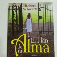 Libros de segunda mano: EL PLAN DE TU ALMA - ROBERT SCHWARTZ - TDK75. Lote 178906475