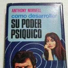 Libros de segunda mano: COMO DESARROLLAR SU PODER PSIQUICO - ANTHONY NORVELL - TDK75. Lote 178907002