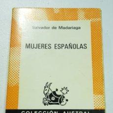 Libros de segunda mano: MUJERES ESPAÑOLAS - SALVADOR DE MADARIAGA - AUSTRAL - TDK126. Lote 178907211