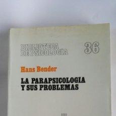 Libros de segunda mano: LA PARAPSICOLOGÍA Y SUS PROBLEMAS HANS BENDER. Lote 178913022