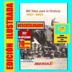 Libros de segunda mano: IBERIA MIL 1000 FOTOS PARA LA HISTORIA 1927 - 2001 - LÍNEAS AÉREAS DE ESPAÑA - 70 € - BUEN ESTADO. Lote 178913463