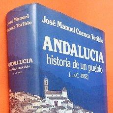 Libros de segunda mano: ANDALUCÍA: HISTORIA DE UN PUEBLO - JOSÉ M. CUENCA TORIBIO - ESPASA CALPE - 1982 - NUEVO - VER INDICE. Lote 178914717