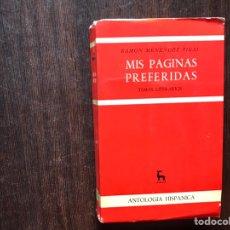 Libros de segunda mano: MIS PÁGINAS PREFERIDAS. RAMÓN MENÉNDEZ PIDAL. Lote 178916137