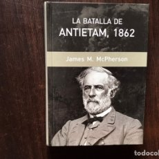 Libros de segunda mano: BATALLA DE ANTIETAM, 1862. JAMES M. MCPHERSON. Lote 178916510