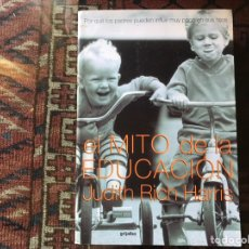 Libros de segunda mano: EL MITO DE LA EDUCACIÓN. POR QUÉ LOS PADRES PUEDEN INFLUIR MUY POCO EN SUS HIJOS. JUDITH RICH. Lote 178916596