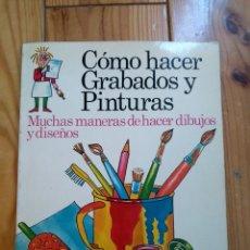Libros de segunda mano: SERIE CÓMO HACER: GRABADOS Y PINTURAS D2. Lote 178919595