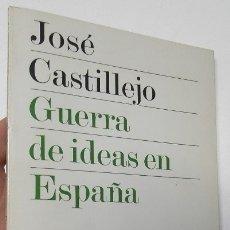 Libros de segunda mano: GUERRA DE IDEAS EN ESPAÑA - JOSÉ CASTILLEJO. Lote 178929771