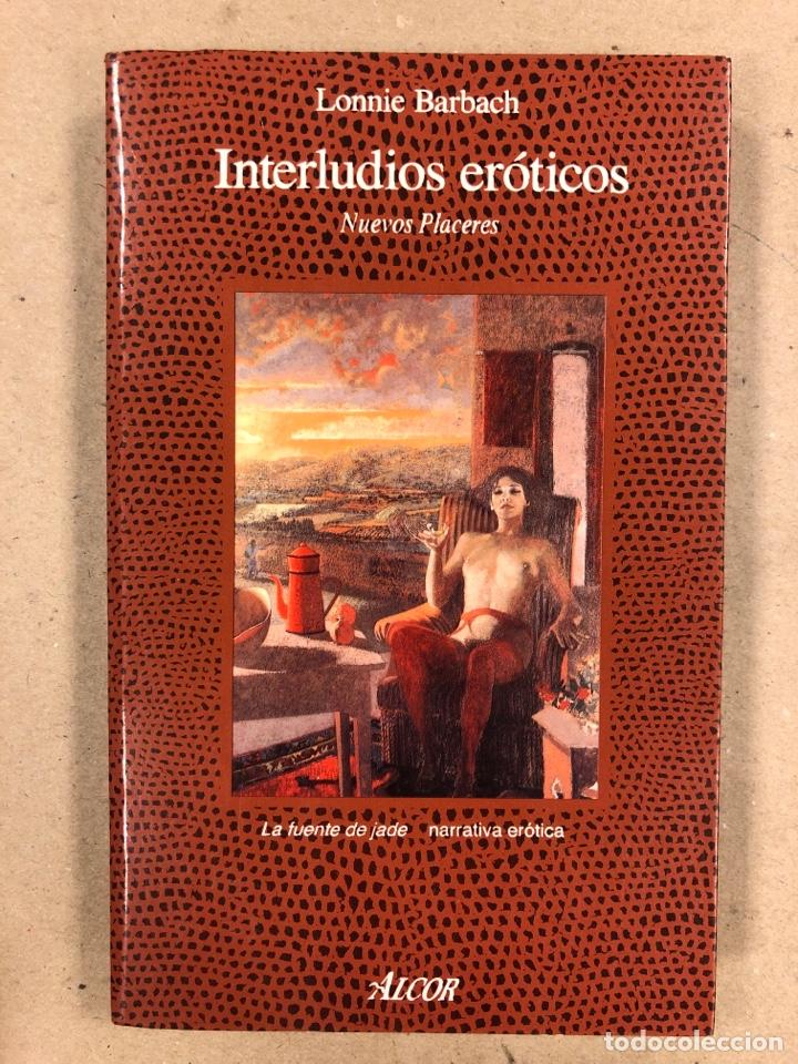 INTERLUDIOS ERÓTICOS, NUEVOS PLACERES. LONNIE BARBACH. LA FUENTE DE JADE NARRATIVA ERÓTICA (Libros de Segunda Mano (posteriores a 1936) - Literatura - Otros)
