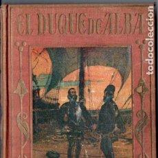 Libros de segunda mano: ARALUCE : EL DUQUE DE ALBA (1941). Lote 178945368