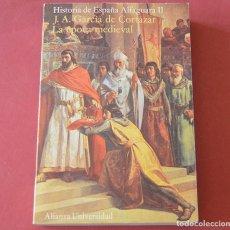 Libros de segunda mano: HISTORIA DE ESPAÑA ALFAGUARA 2 - J. A. GARCIA DE CORTAZAR - LA EPOCA MEDIEVAL. Lote 178945520