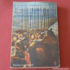 Libros de segunda mano: HISTORIA DE ESPAÑA ALFAGUARA 3 - EL ANTIGUO REGIMEN LOS REYES CATOLICOS Y LOS AUSTRIAS - DOMINGUEZ. Lote 178945655