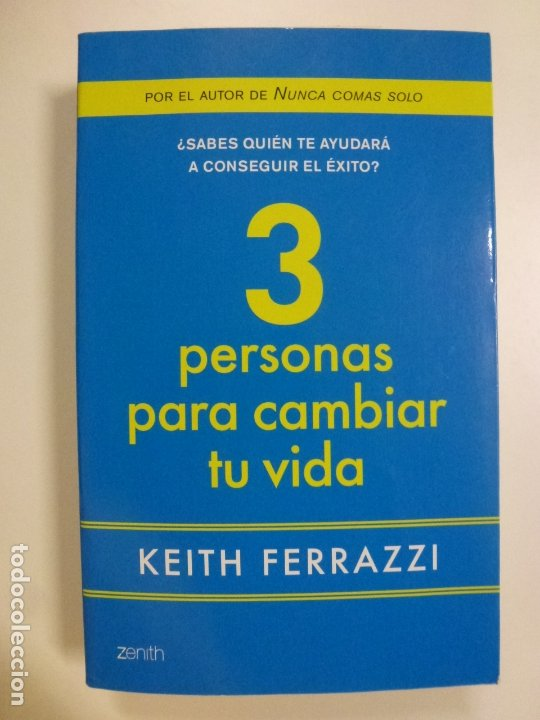 3 PERSONAS PARA CAMBIAR TU VIDA. TRES PERSONAS PARA CAMBIAR TU VIDA. KEITH FERRAZZI. ED. ZENITH (Libros de Segunda Mano - Pensamiento - Otros)